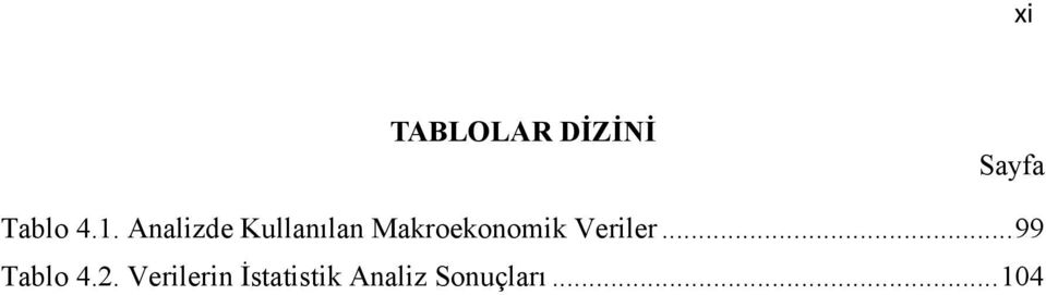 Veriler...99 Tablo 4.2.