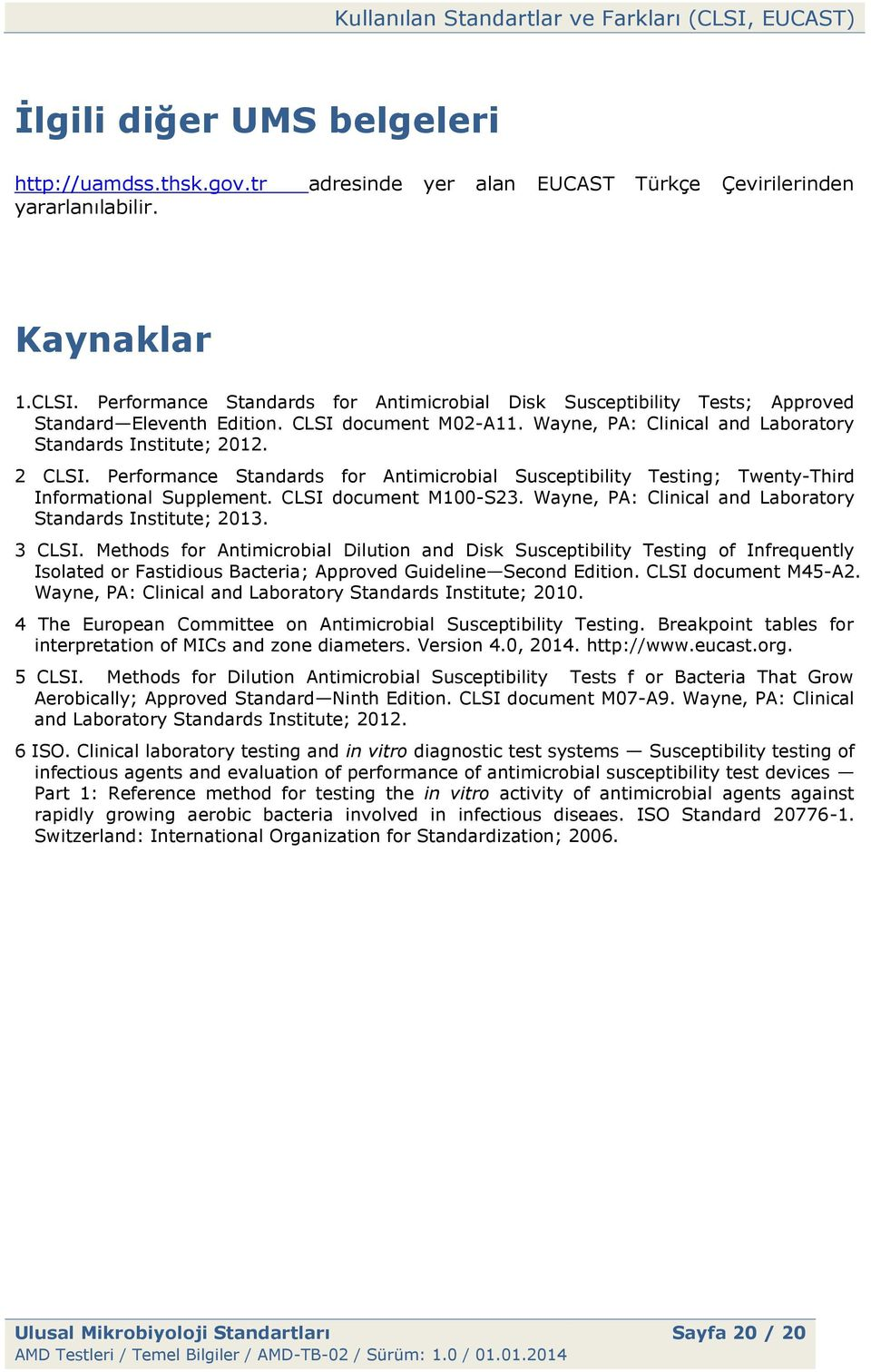 Performance Standards for Antimicrobial Susceptibility Testing; TwentyThird Informational Supplement. CLSI document M100S23. Wayne, PA: Clinical and Laboratory Standards Institute; 2013. 3 CLSI.