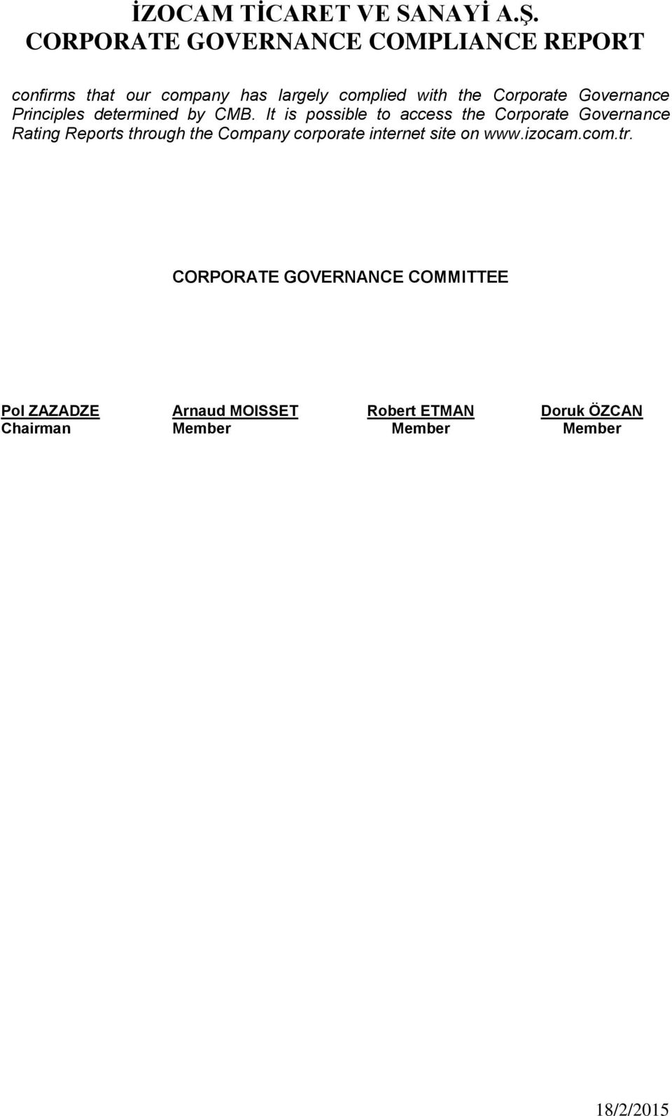 It is possible to access the Corporate Governance Rating Reports through the Company