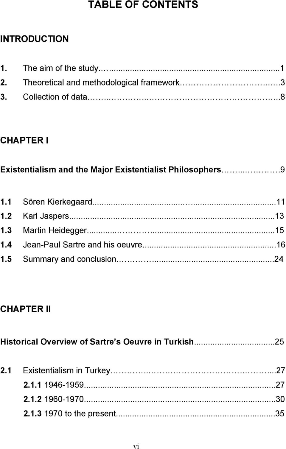 3 Martin Heidegger......15 1.4 Jean-Paul Sartre and his oeuvre...16 1.5 Summary and conclusion.