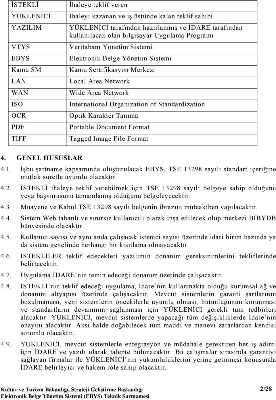 of Standardization Optik Karakter Tanıma Portable Document Format Tagged Image File Format 4. GENEL HUSUSLAR 4.1.
