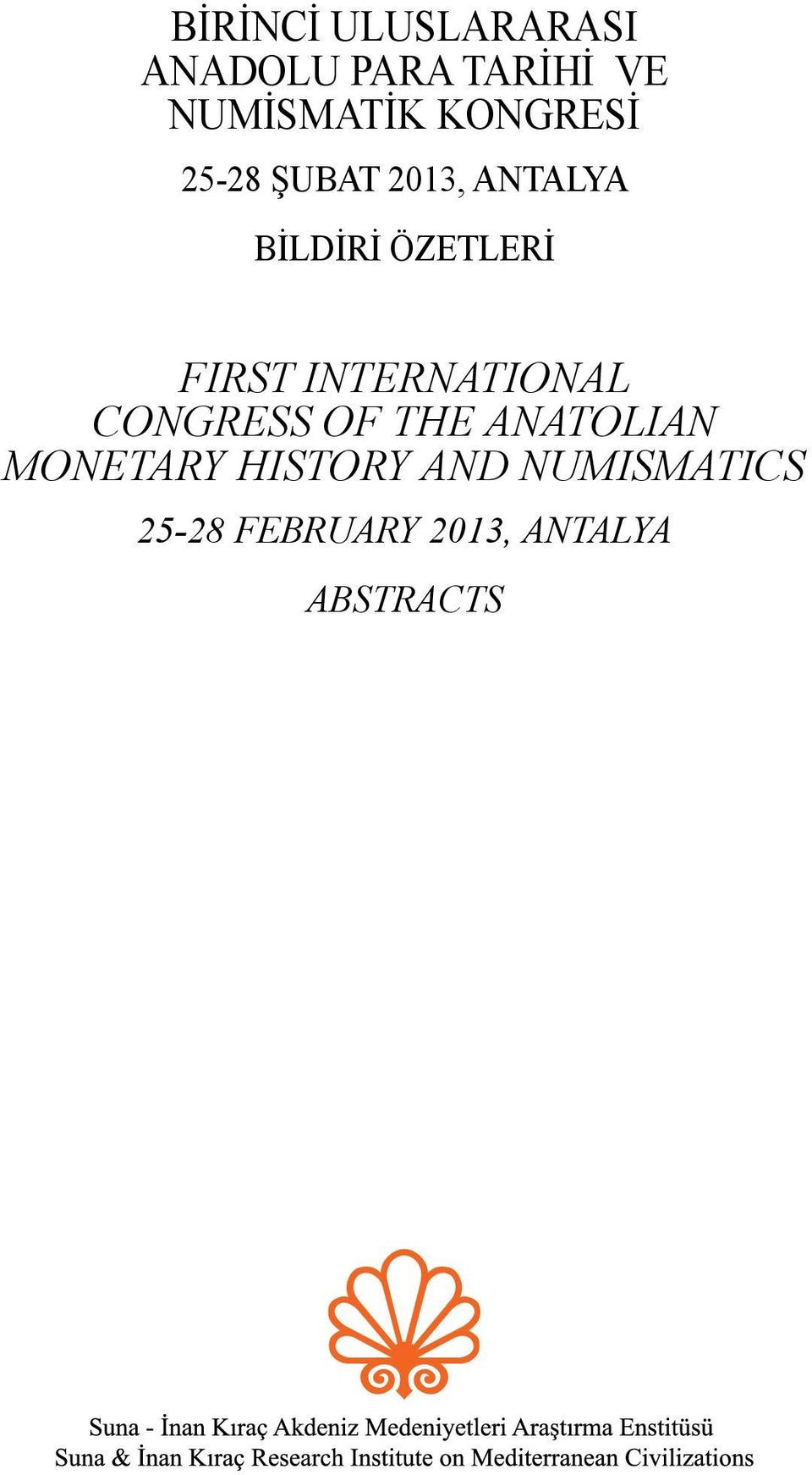 FIRST INTERNATIONAL CONGRESS OF THE ANATOLIAN MONETARY