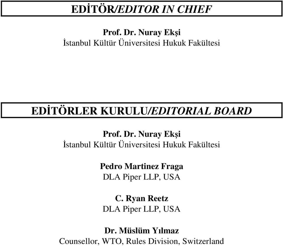 KURULU/EDITORIAL BOARD Prof. Dr.