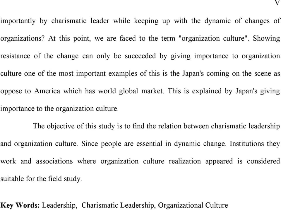 which has world global market. This is explained by Japan's giving importance to the organization culture.