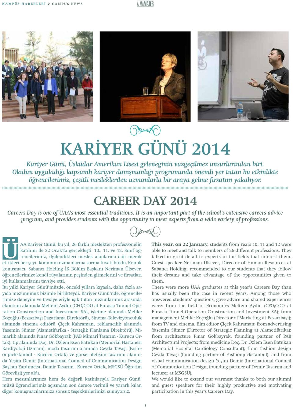 Career Day 2014 Careers Day is one of ÜAA s most essential traditions.