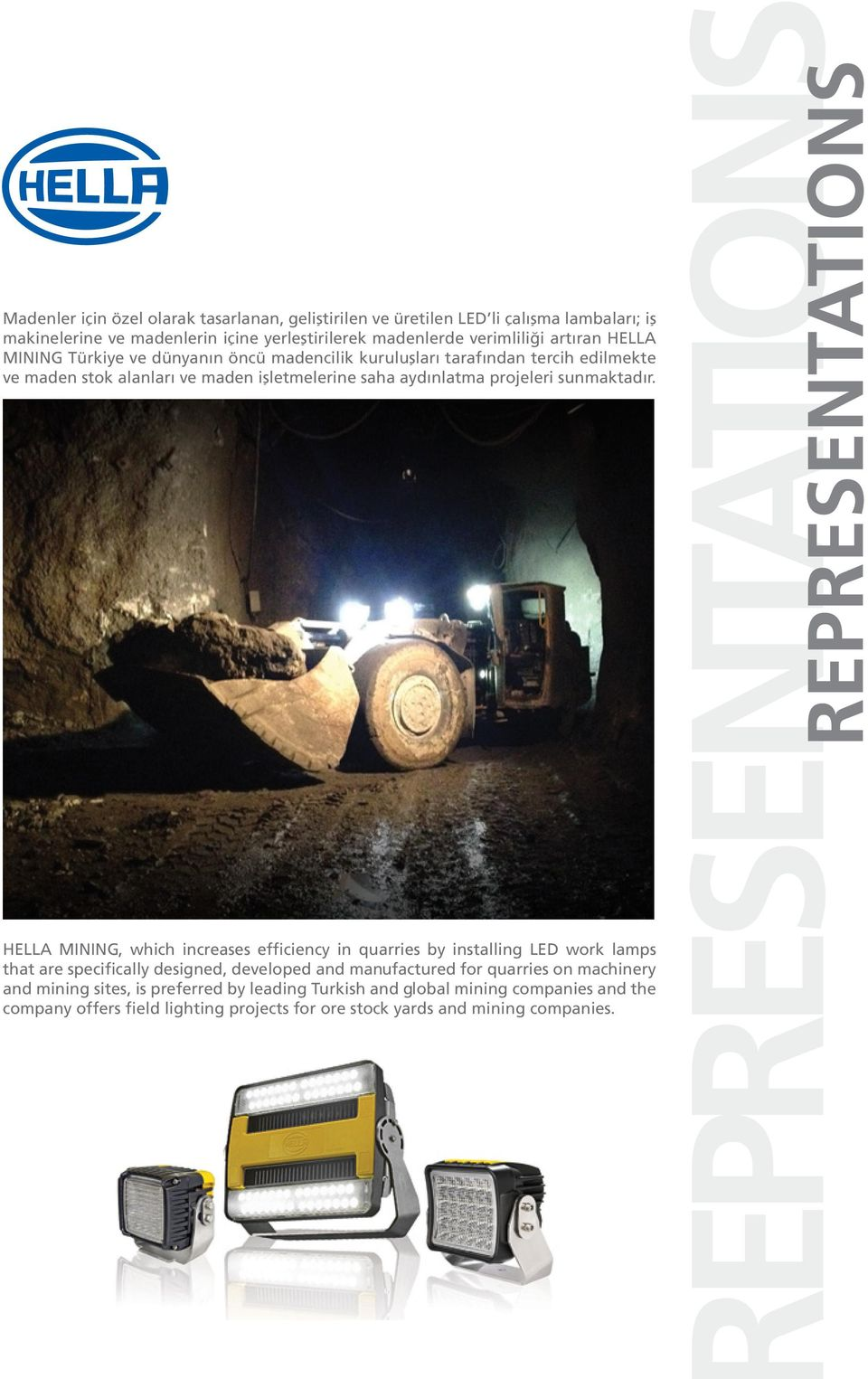 HELLA MINING, which increases efficiency in quarries by installing LED work lamps that are specifically designed, developed and manufactured for quarries on machinery and mining