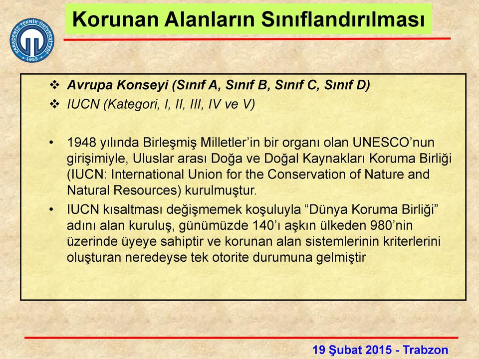 for the Conservation of Nature and Natural Resources) kurulmuştur.