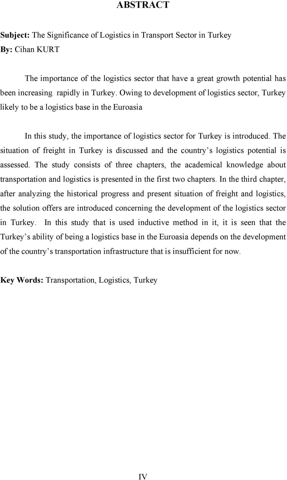 The situation of freight in Turkey is discussed and the country s logistics potential is assessed.