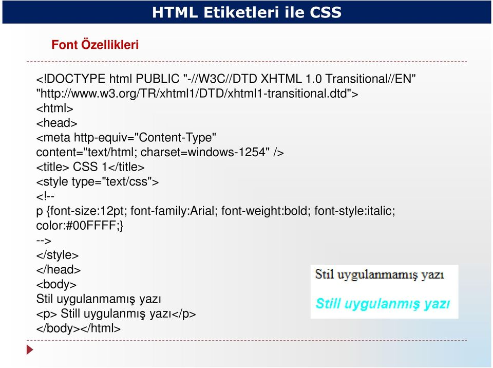 "dtd""> <html> <head> <meta http-equiv=""content-type"" content=""text/html; charset=windows-1254"" /> <title> CSS 1</title>"