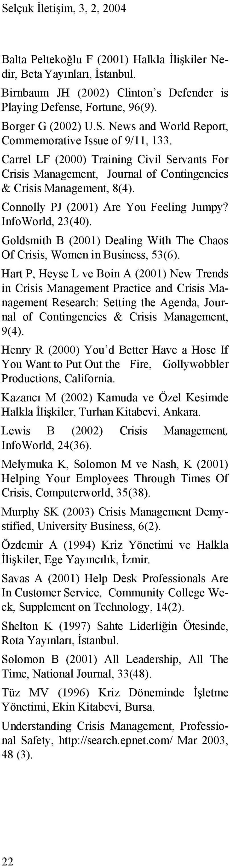 Goldsmith B (2001) Dealing With The Chaos Of Crisis, Women in Business, 53(6).