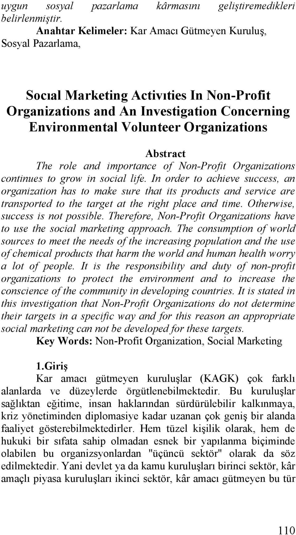 The role and importance of Non-Profit Organizations continues to grow in social life.