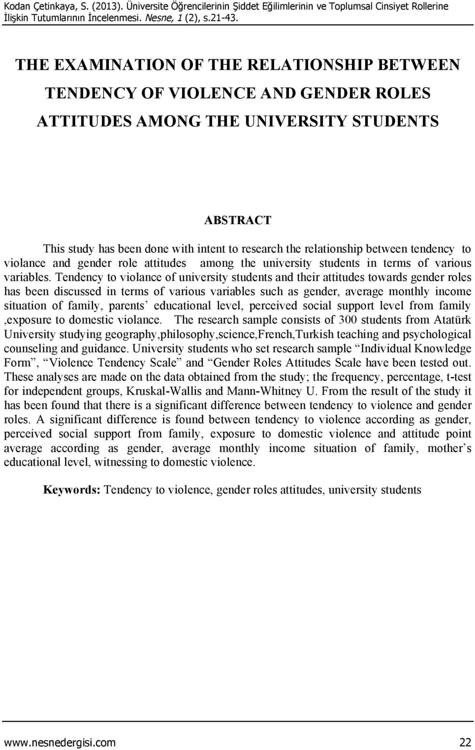 between tendency to violance and gender role attitudes among the university students in terms of various variables.
