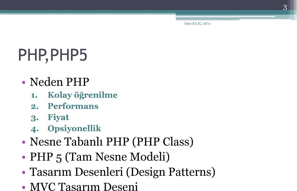 Opsiyonellik Nesne Tabanlı PHP (PHP Class) PHP