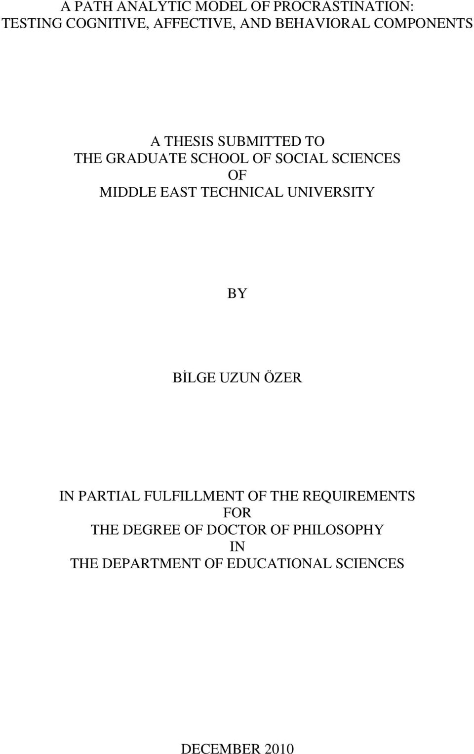 TECHNICAL UNIVERSITY BY BİLGE UZUN ÖZER IN PARTIAL FULFILLMENT OF THE REQUIREMENTS FOR