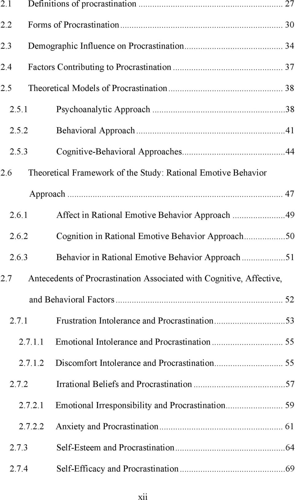 6 Theoretical Framework of the Study: Rational Emotive Behavior Approach... 47 2.6.1 Affect in Rational Emotive Behavior Approach... 49 2.6.2 Cognition in Rational Emotive Behavior Approach... 50 2.6.3 Behavior in Rational Emotive Behavior Approach.