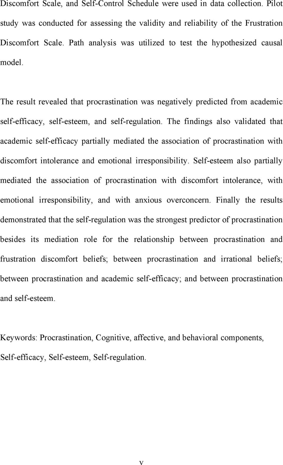 The findings also validated that academic self-efficacy partially mediated the association of procrastination with discomfort intolerance and emotional irresponsibility.