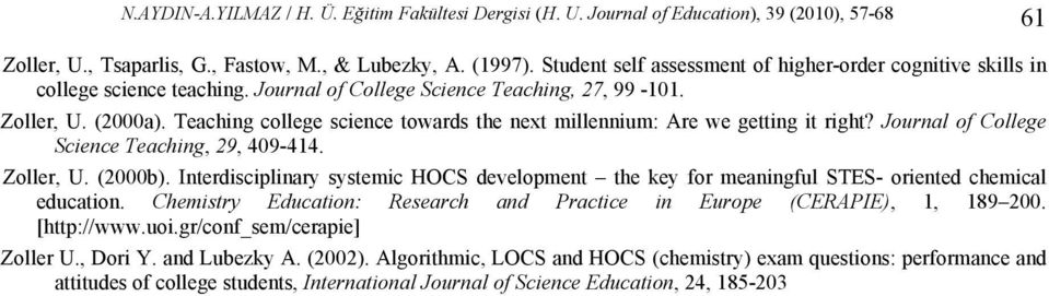 Teaching college science towards the next millennium: Are we getting it right? Journal of College Science Teaching, 29, 409-414. Zoller, U. (2000b).