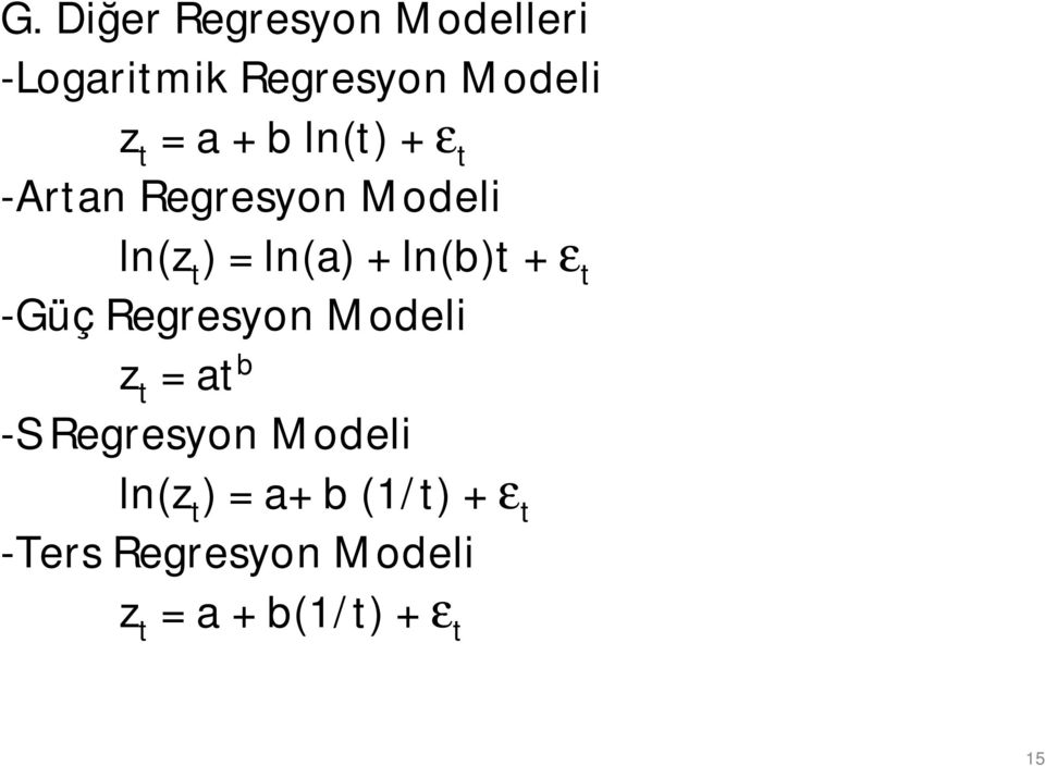 + ε t -Güç Regresyon Modeli z t = at b -S Regresyon Modeli ln(z t