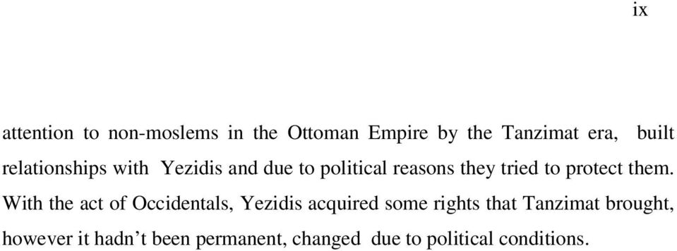 them. With the act of Occidentals, Yezidis acquired some rights that Tanzimat