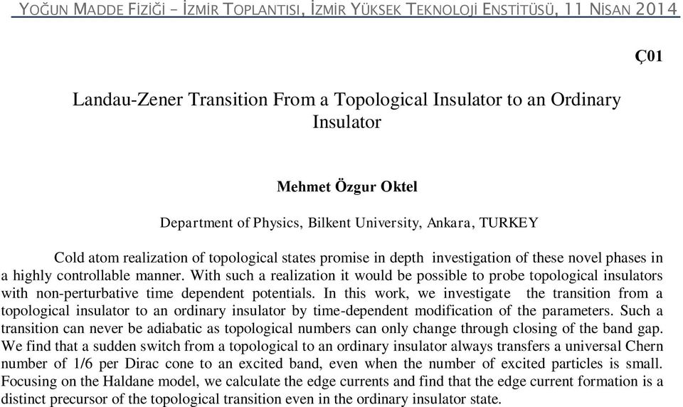 With such a realization it would be possible to probe topological insulators with non-perturbative time dependent potentials.