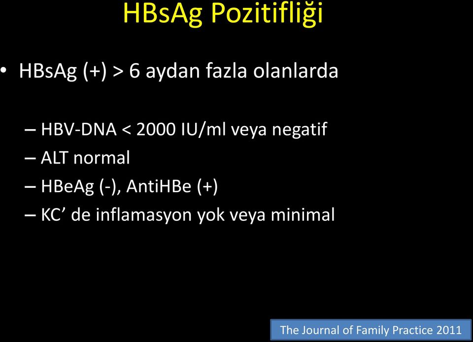 normal HBeAg (-), AntiHBe (+) KC de inflamasyon