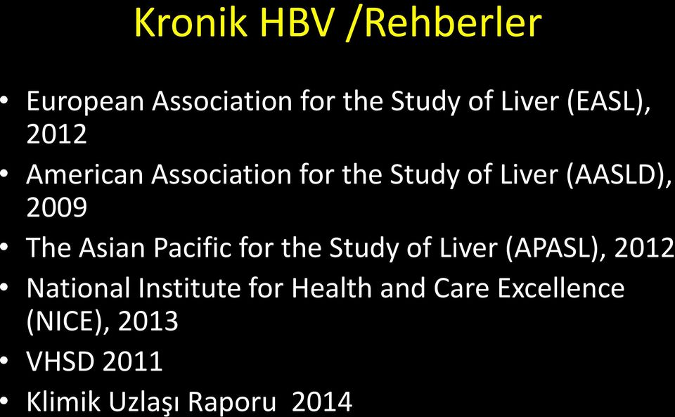 The Asian Pacific for the Study of Liver (APASL), 2012 National