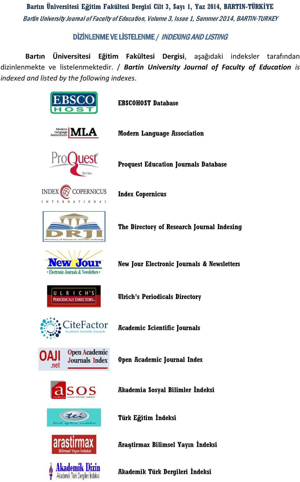 / Bartin University Journal of Faculty of Education is indexed and listed by the following indexes.