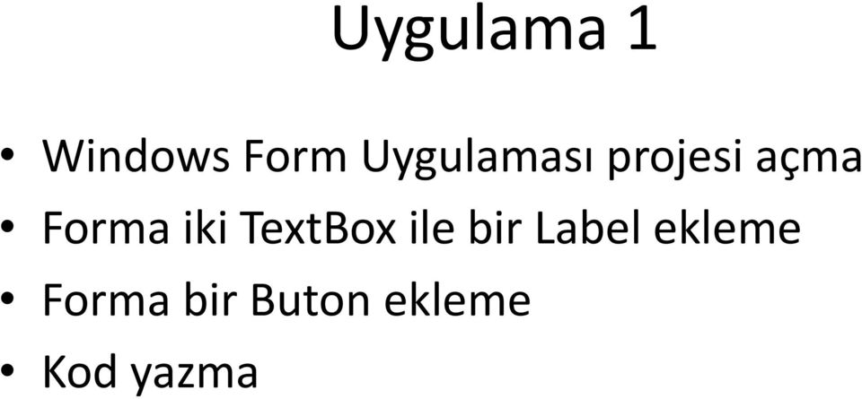 iki TextBox ile bir Label
