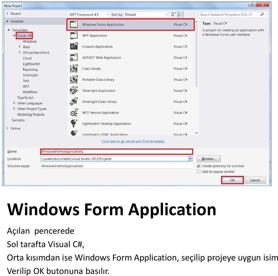kısımdan ise Windows Form Application,