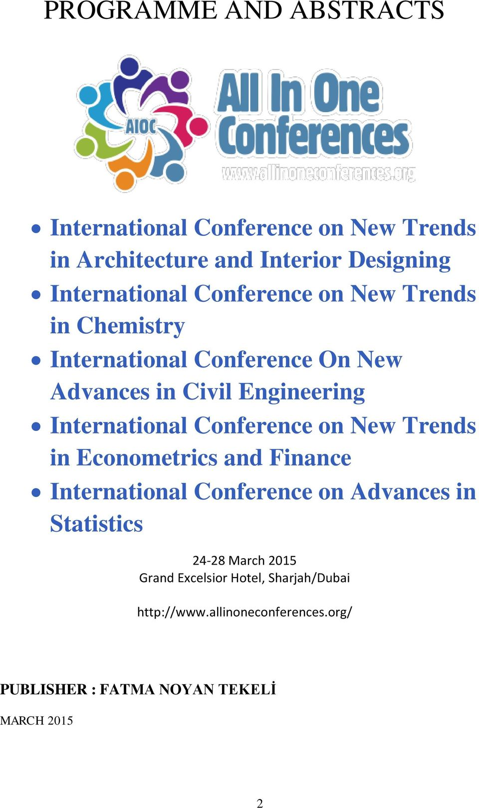 Conference on New Trends in Econometrics and Finance International Conference on Advances in Statistics 24-28 March