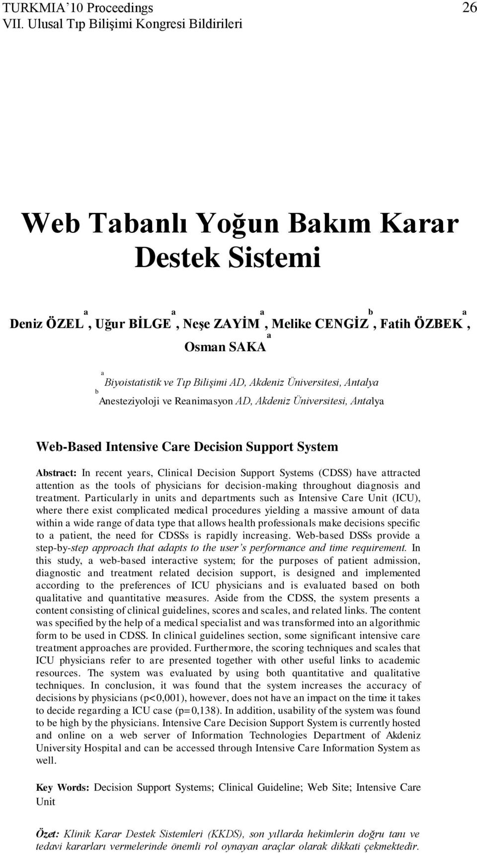 Üniversitesi, Antly b Anesteziyoloji ve Renimsyon AD, Akdeniz Üniversitesi, Antly Web-Bsed Intensive Cre Decision Support System Abstrct: In recent yers, Clinicl Decision Support Systems (CDSS) hve
