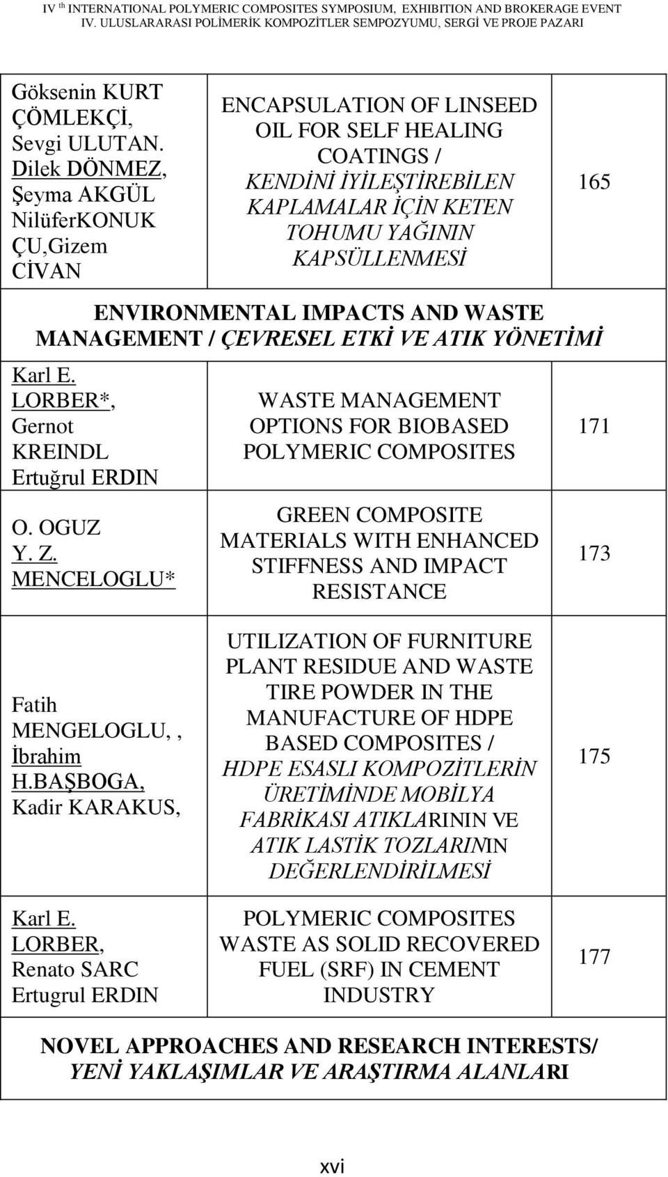 ENVIRONMENTAL IMPACTS AND WASTE MANAGEMENT / ÇEVRESEL ETKİ VE ATIK YÖNETİMİ Karl E. LORBER*, Gernot KREINDL Ertuğrul ERDIN O. OGUZ Y. Z.