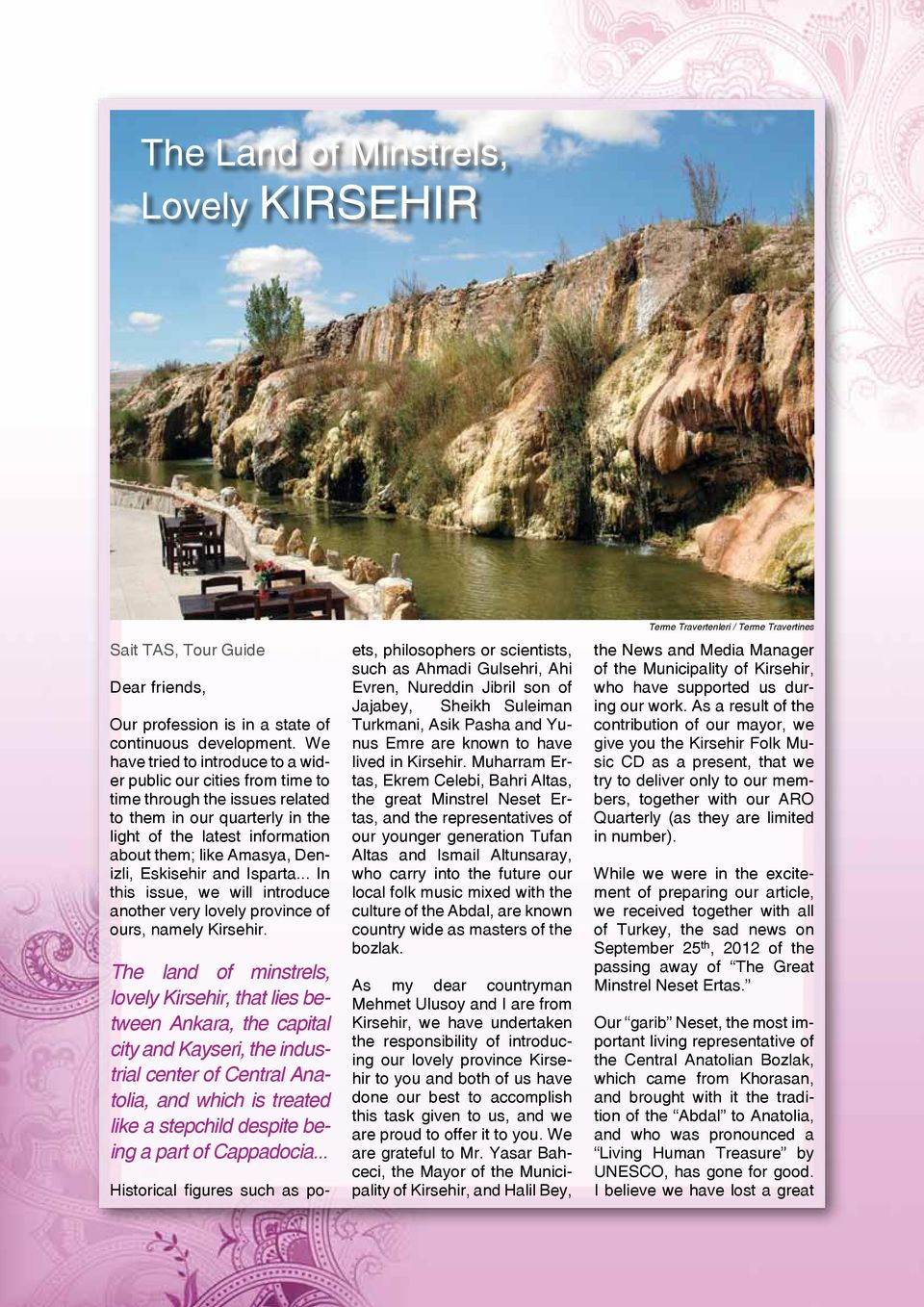 Eskisehir and Isparta... In this issue, we will introduce another very lovely province of ours, namely Kirsehir.