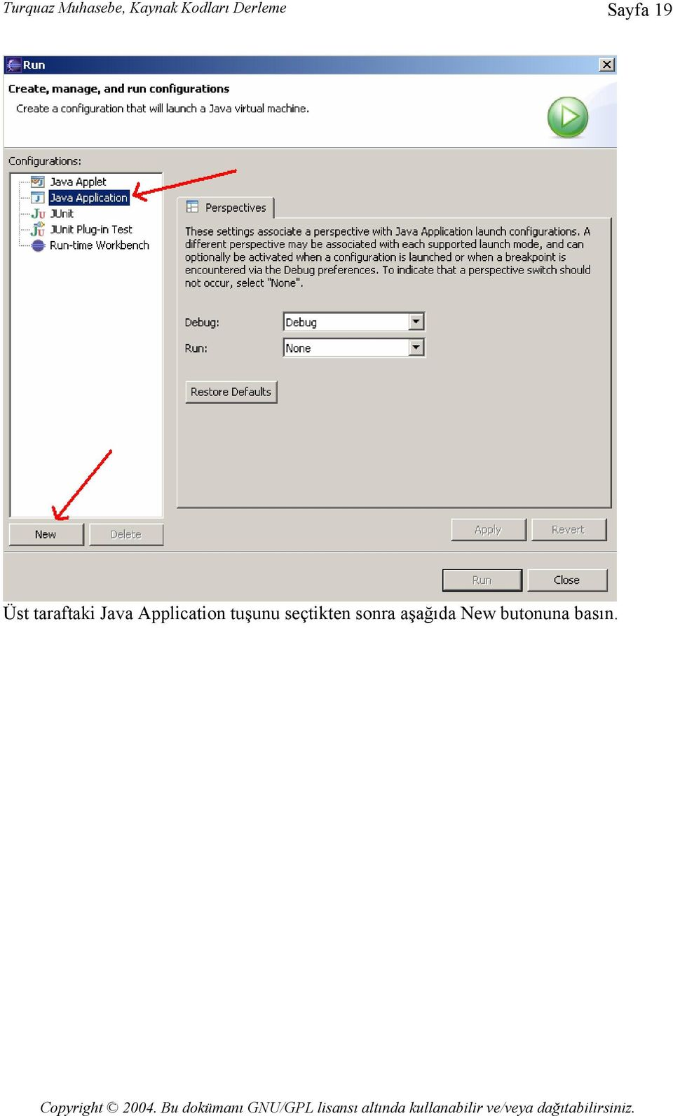 Java Application tuşunu