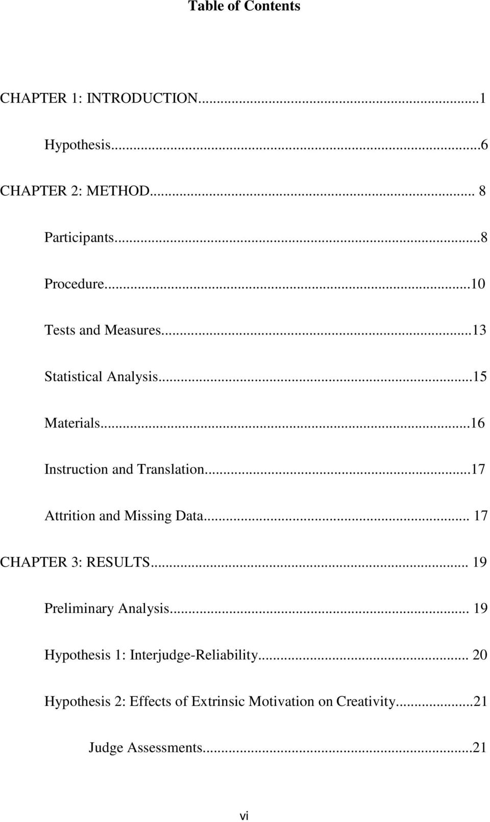 ..16 Instruction and Translation...17 Attrition and Missing Data... 17 CHAPTER 3: RESULTS.