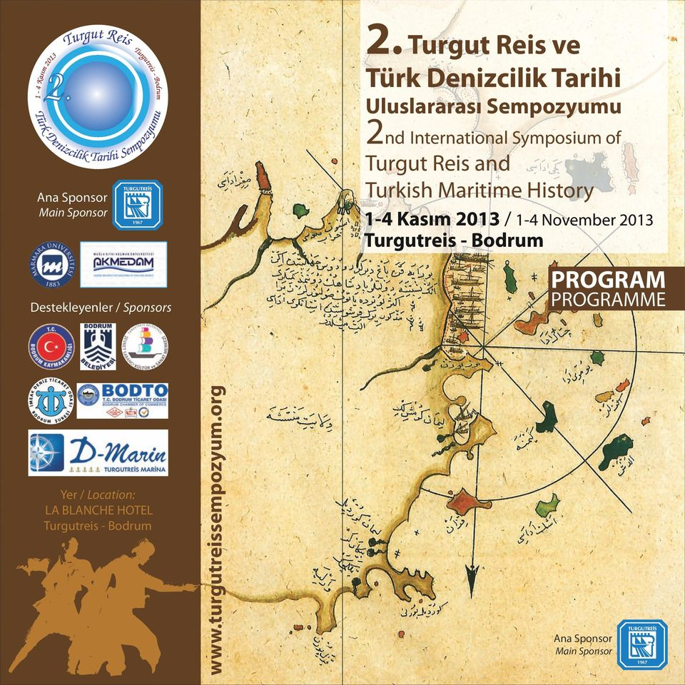 of Turgut Reis and Turkish Maritime History 1-4 Kasım 2013 / 1-4 November 2013 Turgutreis -