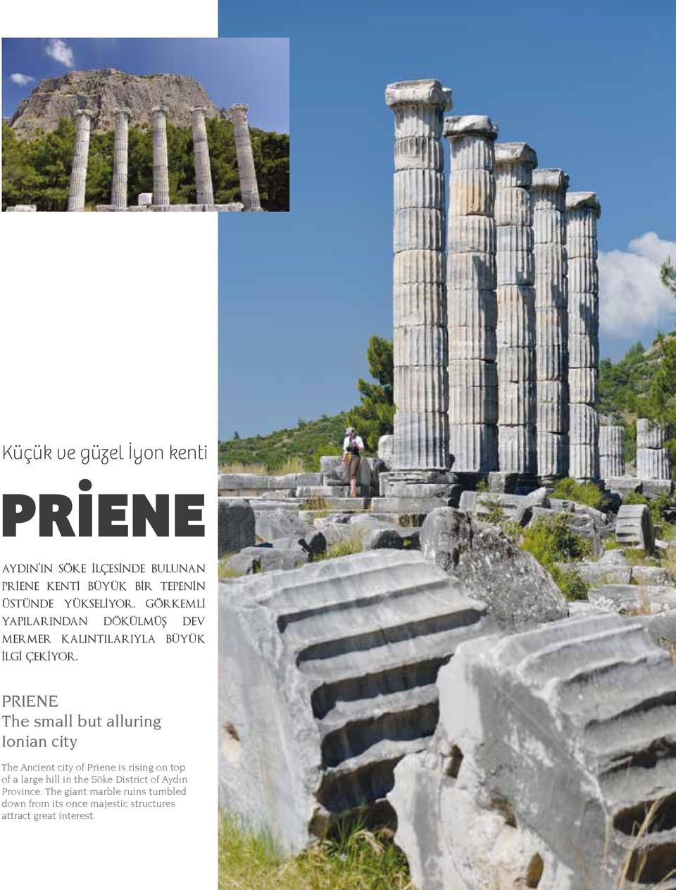 PRIENE The small but alluring Ionian city The Ancient city of Priene is rising on top of a large hill in