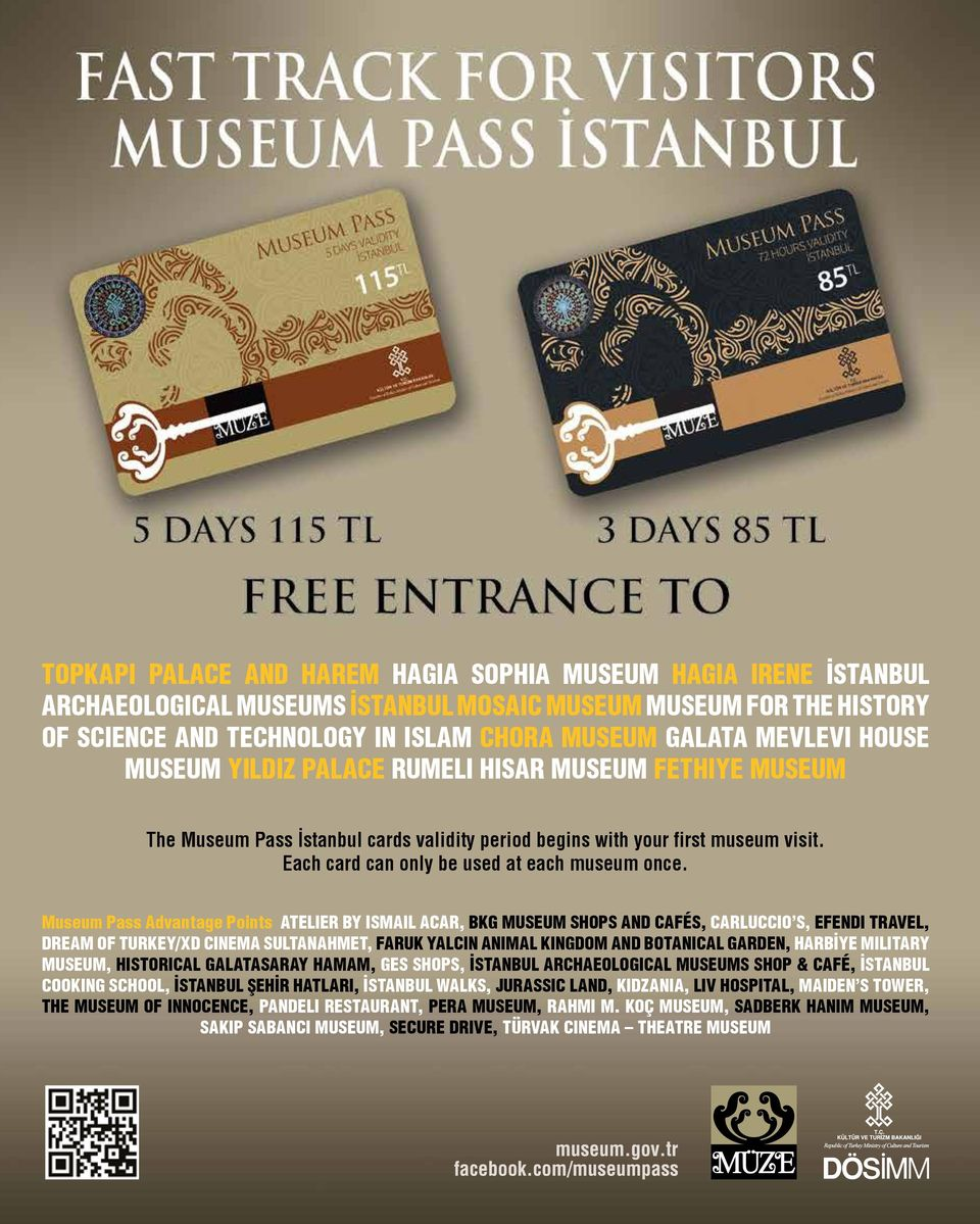 Museum Pass Advantage Points ATELIER BY ISMAIL ACAR, BKG MUSEUM SHOPS AND CAFÉS, CARLUCCIO S, EFENDI TRAVEL, DREAM OF TURKEY/XD CINEMA SULTANAHMET, FARUK YALCIN ANIMAL KINGDOM AND BOTANICAL GARDEN,