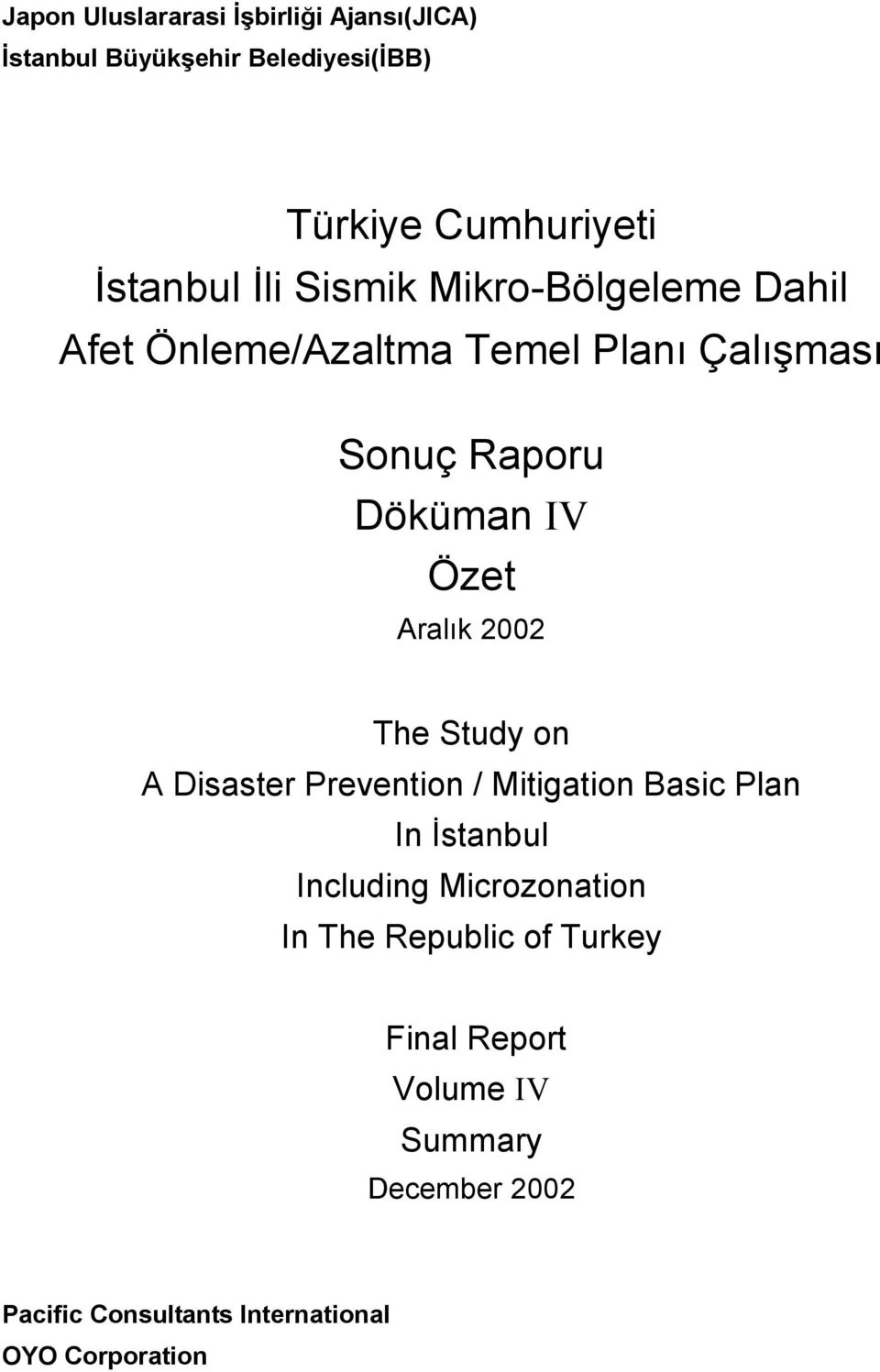 Aralık 2002 The Study on A Disaster Prevention / Mitigation Basic Plan In İstanbul Including Microzonation In