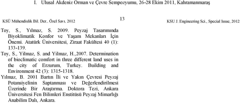 Determination of bioclimatic comfort in three different land uses in the city of Erzurum, Turkey.