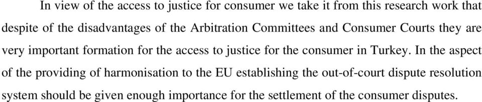 access to justice for the consumer in Turkey.