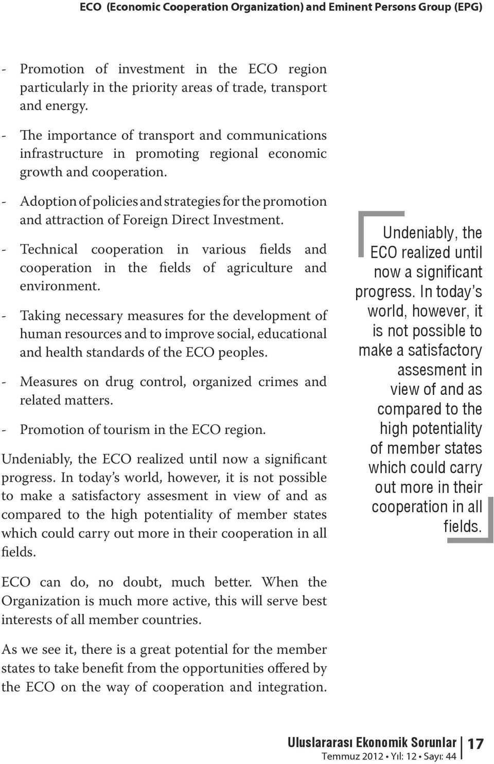- Adoption of policies and strategies for the promotion and attraction of Foreign Direct Investment.