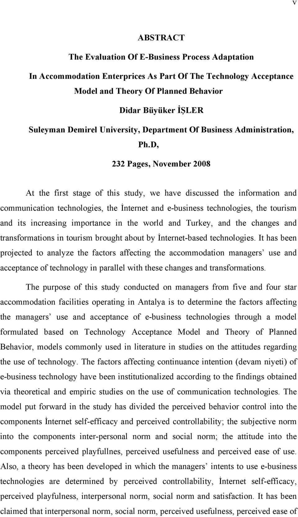 D, 232 Pages, November 2008 At the first stage of this study, we have discussed the information and communication technologies, the İnternet and e-business technologies, the tourism and its
