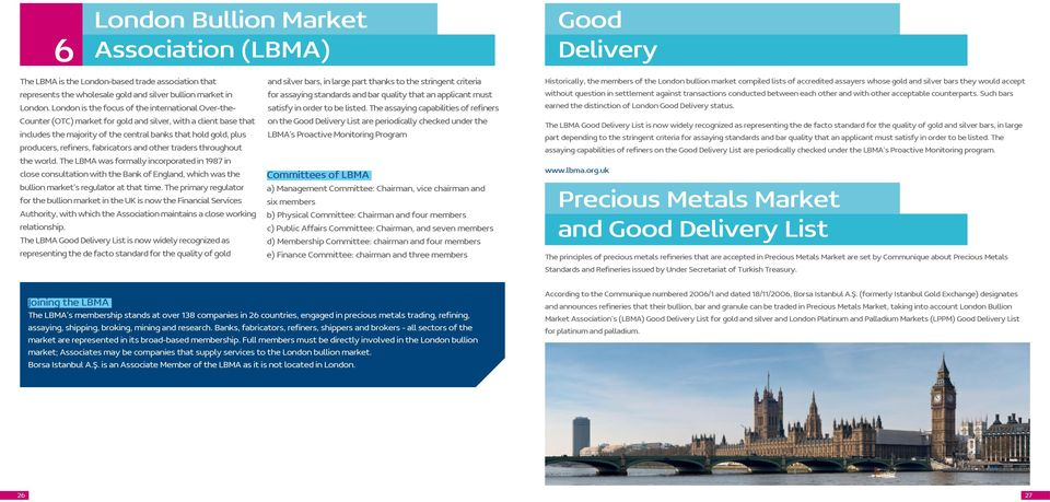 refiners, fabricators and other traders throughout the world.