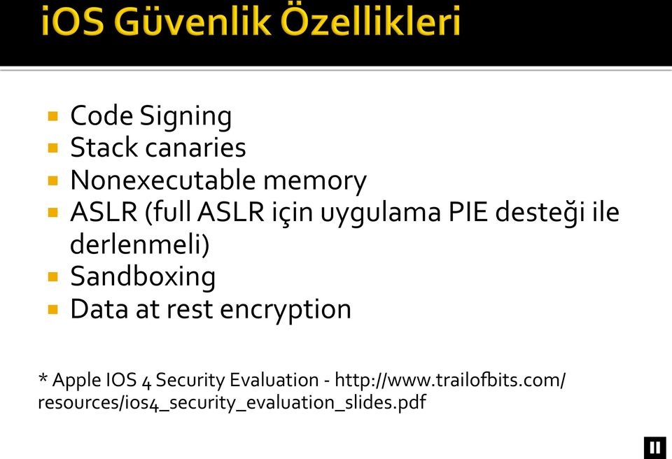 at rest encryption * Apple IOS 4 Security Evaluation -