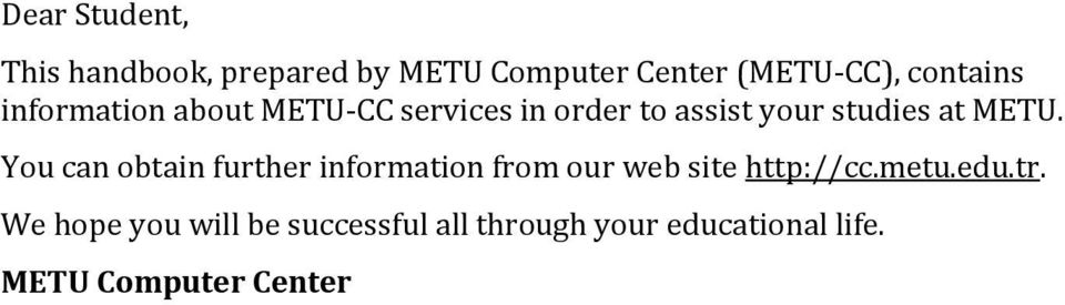 METU. You can obtain further information from our web site http://cc.metu.edu.