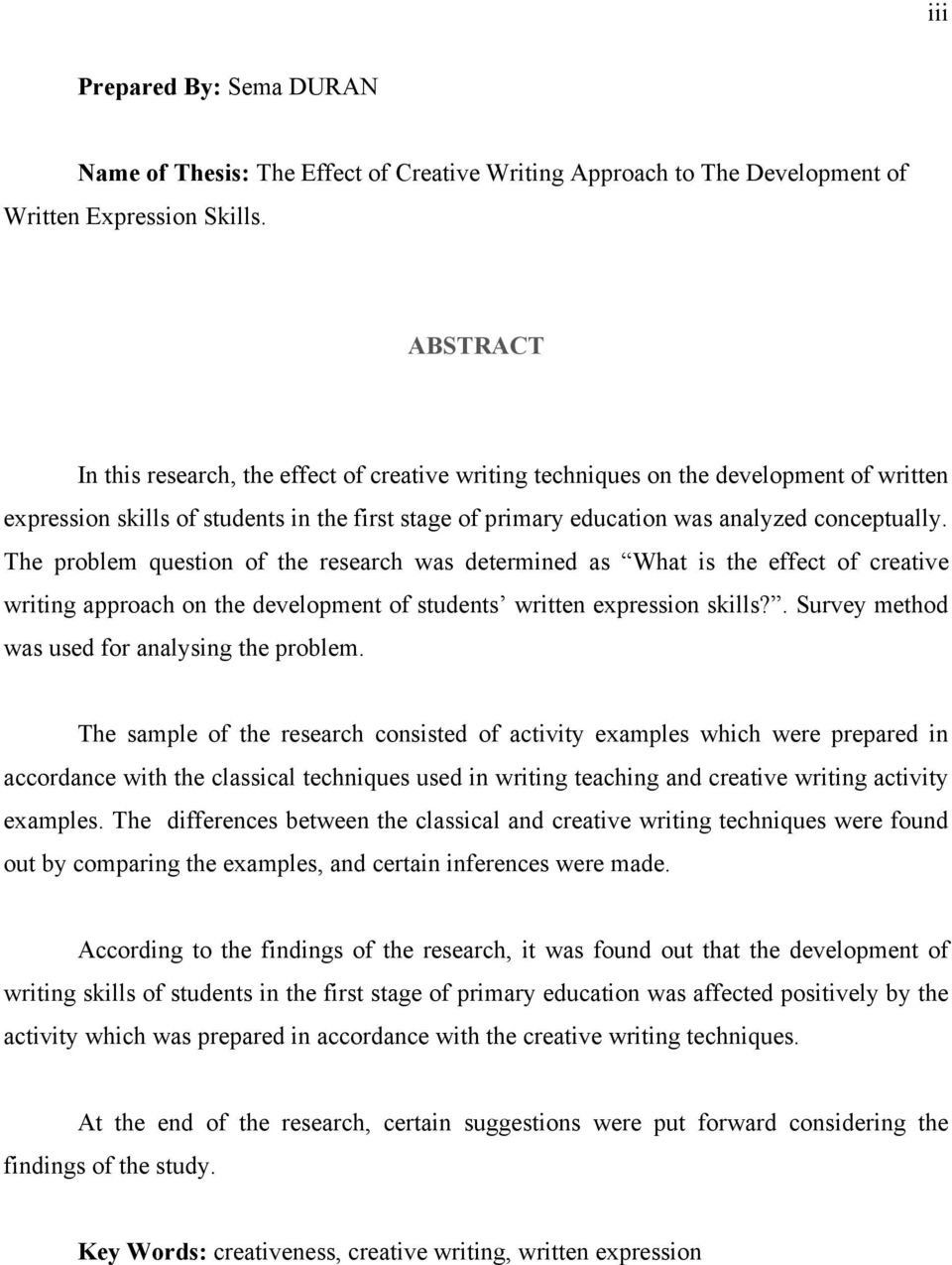 The problem question of the research was determined as What is the effect of creative writing approach on the development of students written expression skills?