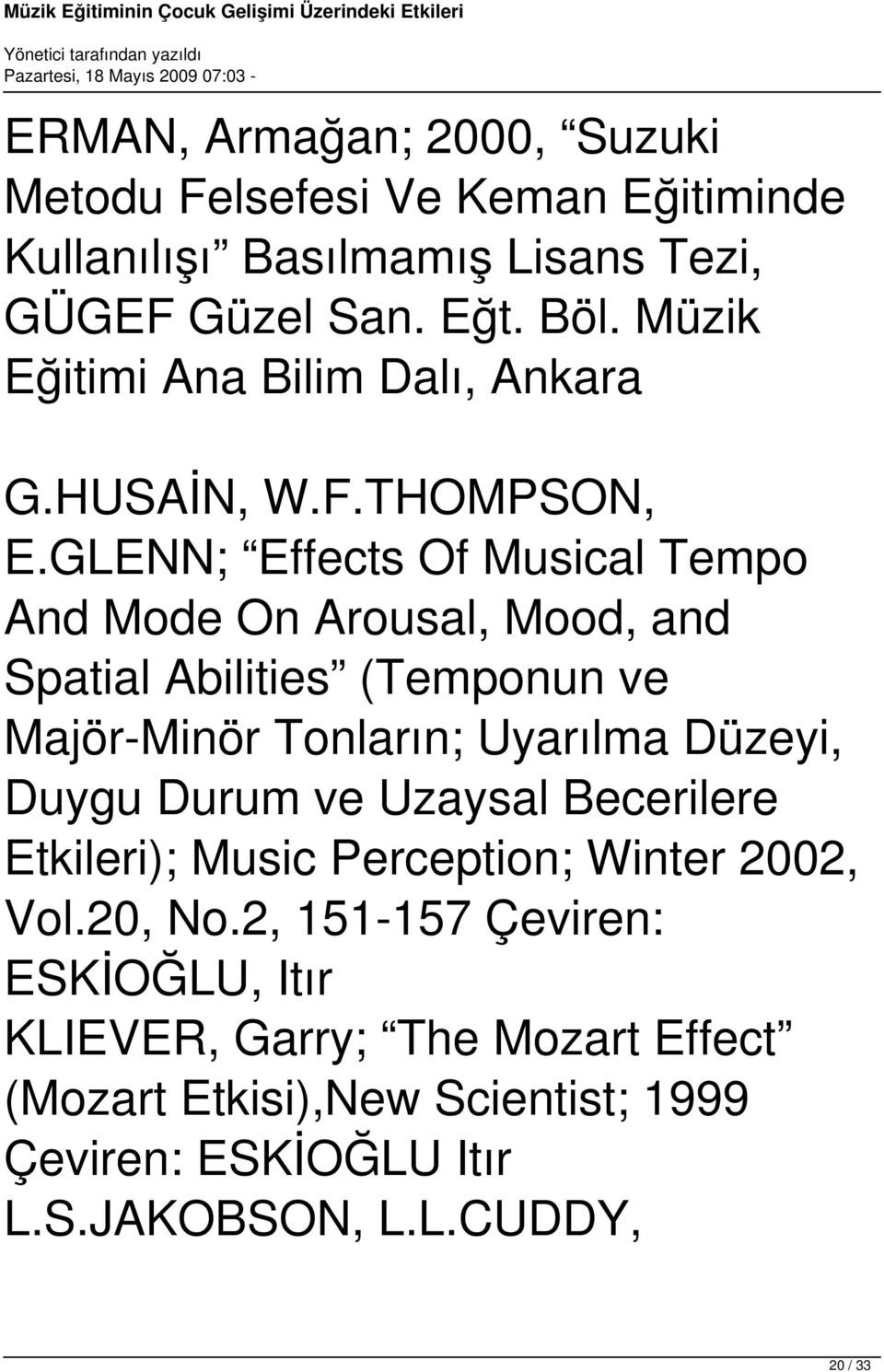 GLENN; Effects Of Musical Tempo And Mode On Arousal, Mood, and Spatial Abilities (Temponun ve Majör-Minör Tonların; Uyarılma Düzeyi, Duygu