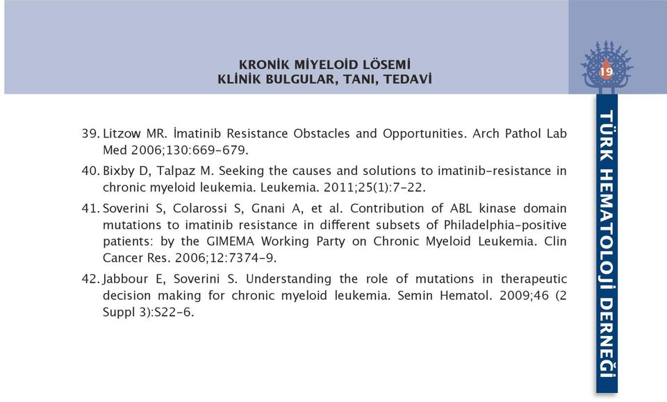 Contribution of ABL kinase domain mutations to imatinib resistance in different subsets of Philadelphia-positive patients: by the GIMEMA Working Party on Chronic Myeloid Leukemia.