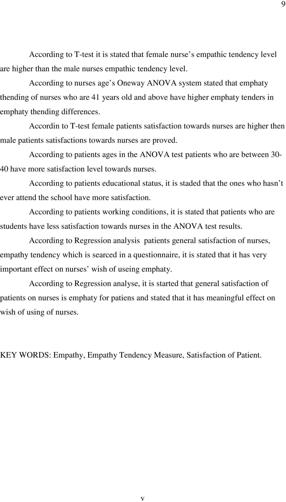 Accordin to T-test female patients satisfaction towards nurses are higher then male patients satisfactions towards nurses are proved.